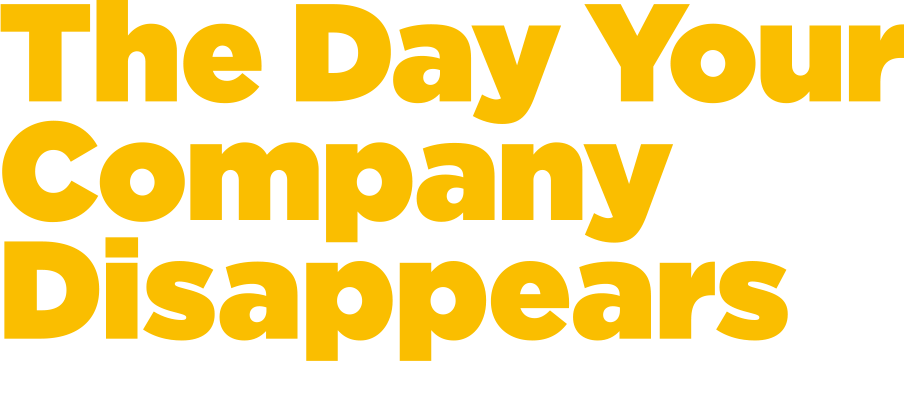 The Day Your Company  Disappears
